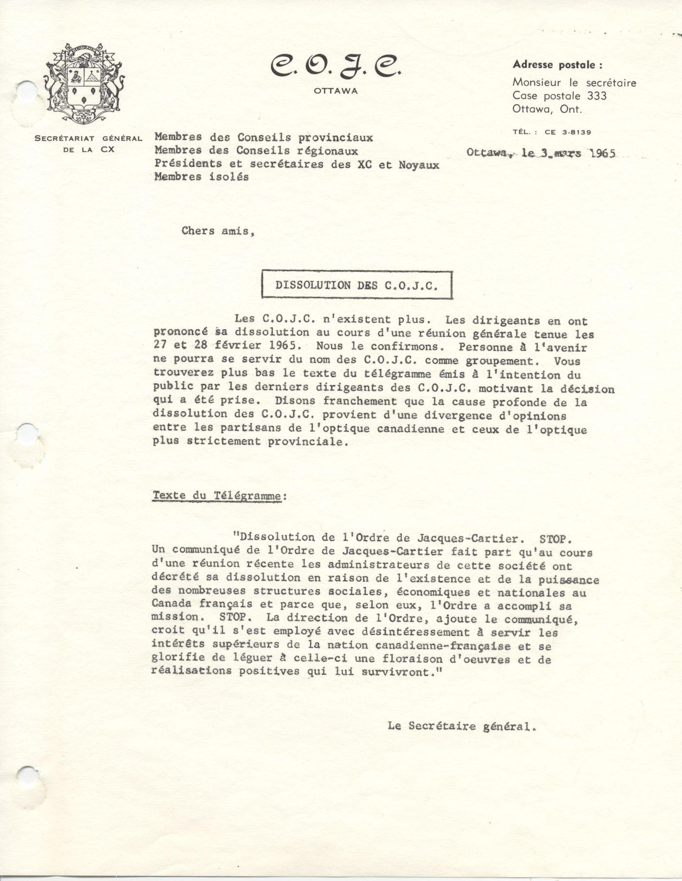 Texte dactylographié, en français, sur papier à en-tête de l'Ordre des commandeurs de Jacques-Cartier (O.C.J.C.), incluant les armoiries de l'Ordre. Le document, qui comporte la transcription d'un télégramme venant de l'OJC, est signé par le secrétaire général de l'Ordre.