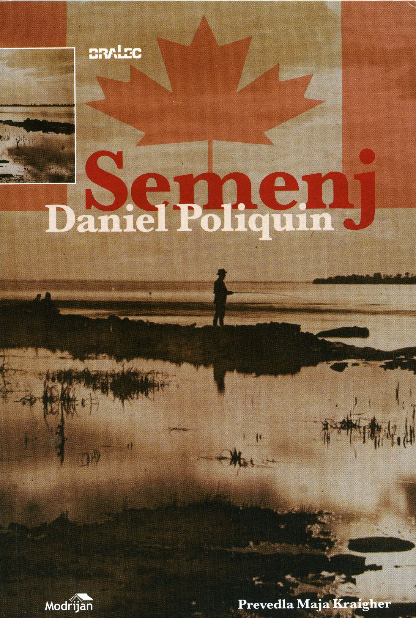 Cover of a Slovenian book. It contains a backlit photograph of the silhouette of a man fishing at the edge of a body of water. Superimposed on the photograph, a Canadian flag, along with the title in red and the name of the author in white. More information, in smaller print, at the bottom of the page.